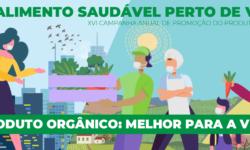 Ministério da Agricultura inicia 16ª Campanha dos Produtos Orgânicos