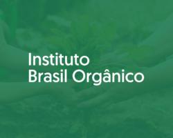 Aprovada Comissão de Avaliação de Pessoas Jurídicas do Instituto Brasil Orgânico